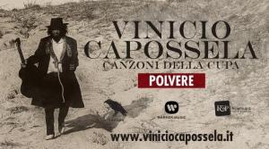 """VINICIO CAPOSSELA CANZONI DELLA CUPA TOUR """"POLVERE"""" CAGLIARI 29 LUGLIO ARENA S.ELIA H. 21.30"""